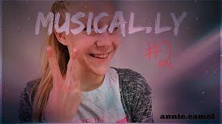 MUSICAL.LY #2 / Annie Camel _ annie.camel