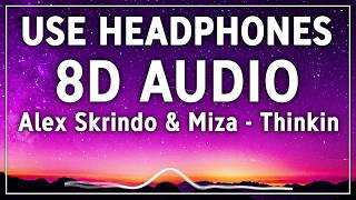 Alex Skrindo & Miza - Thinkin (8D AUDIO)