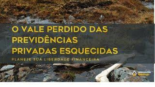 O VALE PERDIDO DAS PREVIDÊNCIAS PRIVADAS ESQUECIDAS | Santiago Planejamento Financeiro