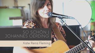 Flemings Weddings | So schön (Johannes Oerding) Cover by Kate Rena Fleming