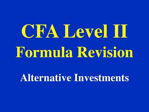 CFA L2- Formula Revision- Alternate Investments- Part I (of