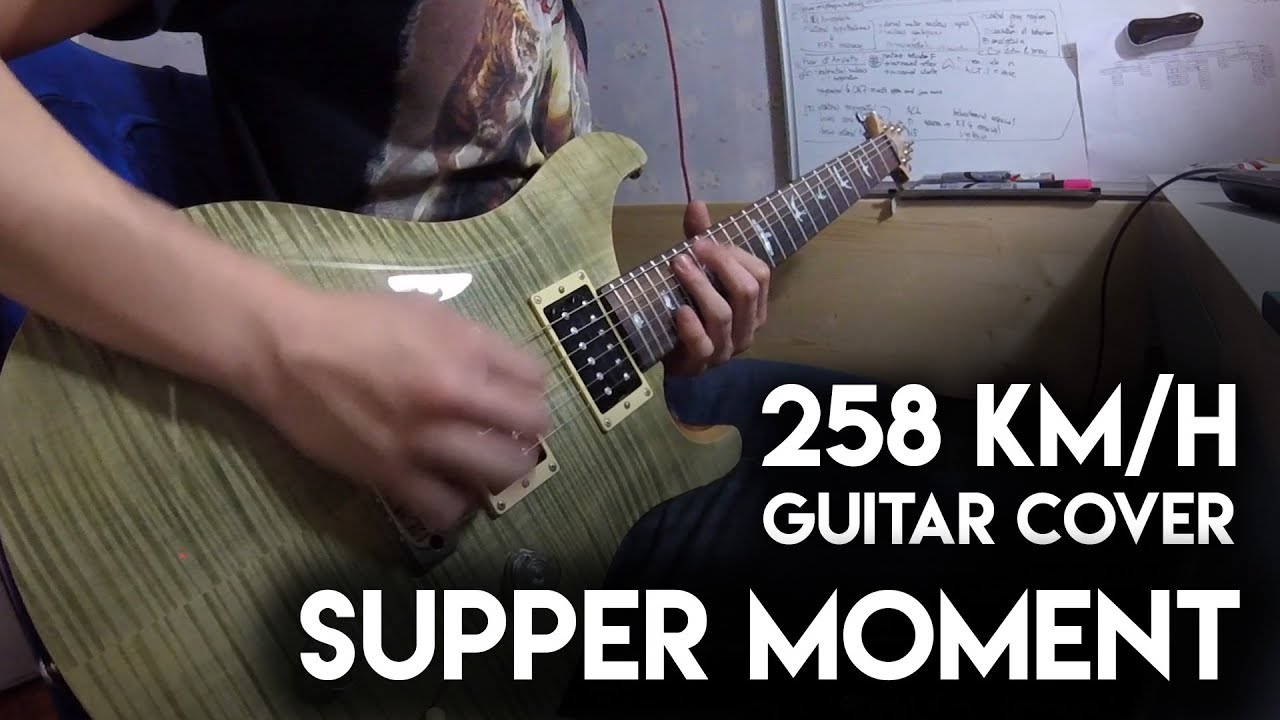 258km-h-supper-moment-guitar-cover-lian-jie-ta-pu-tab-pu-by-wcp-guitar-wcp-guitar