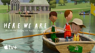 Gambar cover Here We Are: Notes for Living on Planet Earth — Official Trailer | Apple TV+