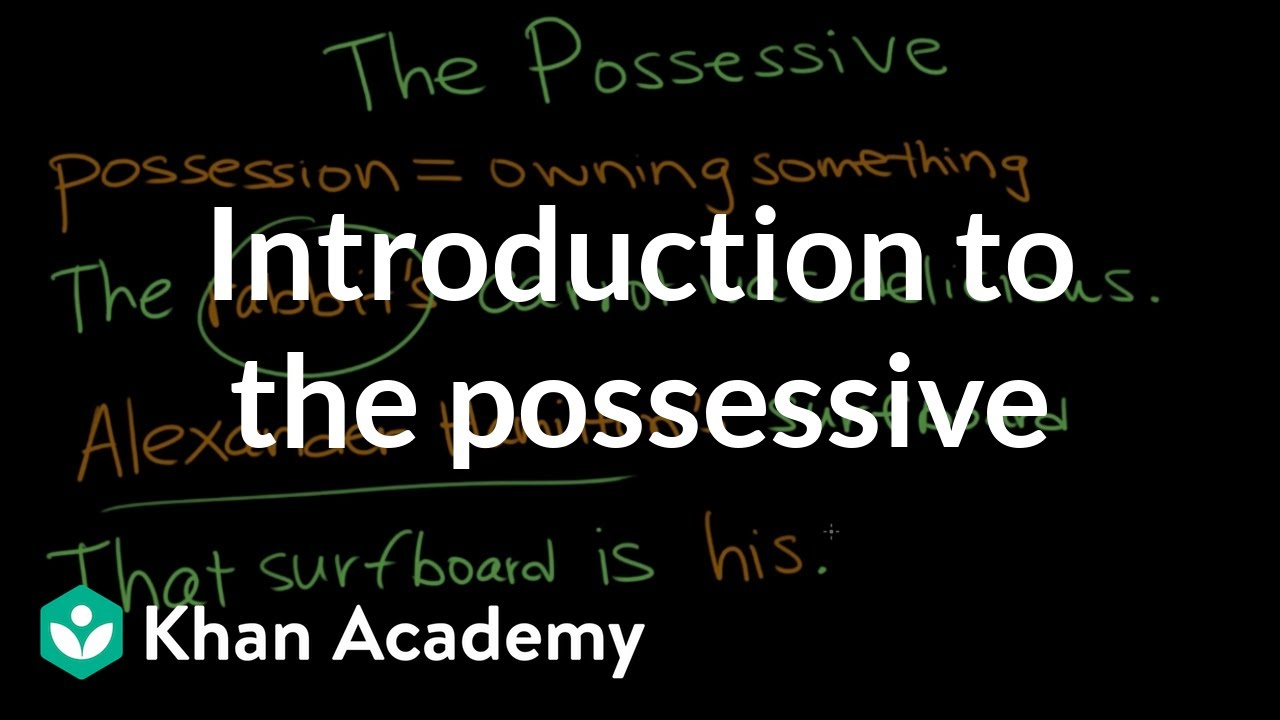 Introduction to possessive nouns (video)   Khan Academy [ 720 x 1280 Pixel ]
