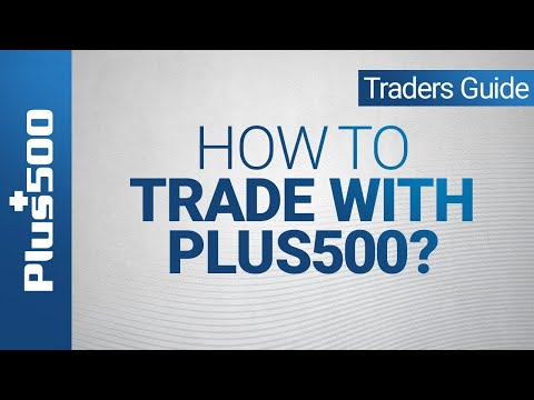 Plus500 Trader's Guide | How To Trade With Plus500 (IL)