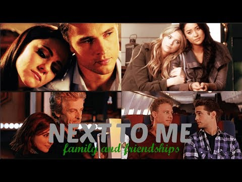 next to me || family and friendships (birthday collab 2)