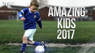KIDS IN FOOTBALL | AMAZING SKILLS AND GOALS 2017 | HD