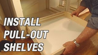 How to Install Pull-Out Shelves in Kitchen Cabinets