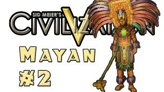 Let's Play: Civilization 5! -- Mayan -- Part 2