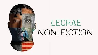 Lecrae - Non-Fiction [DOWNLOAD] (@Lecrae)