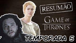 GAME OF THRONES | Resumão da QUINTA TEMPORADA!