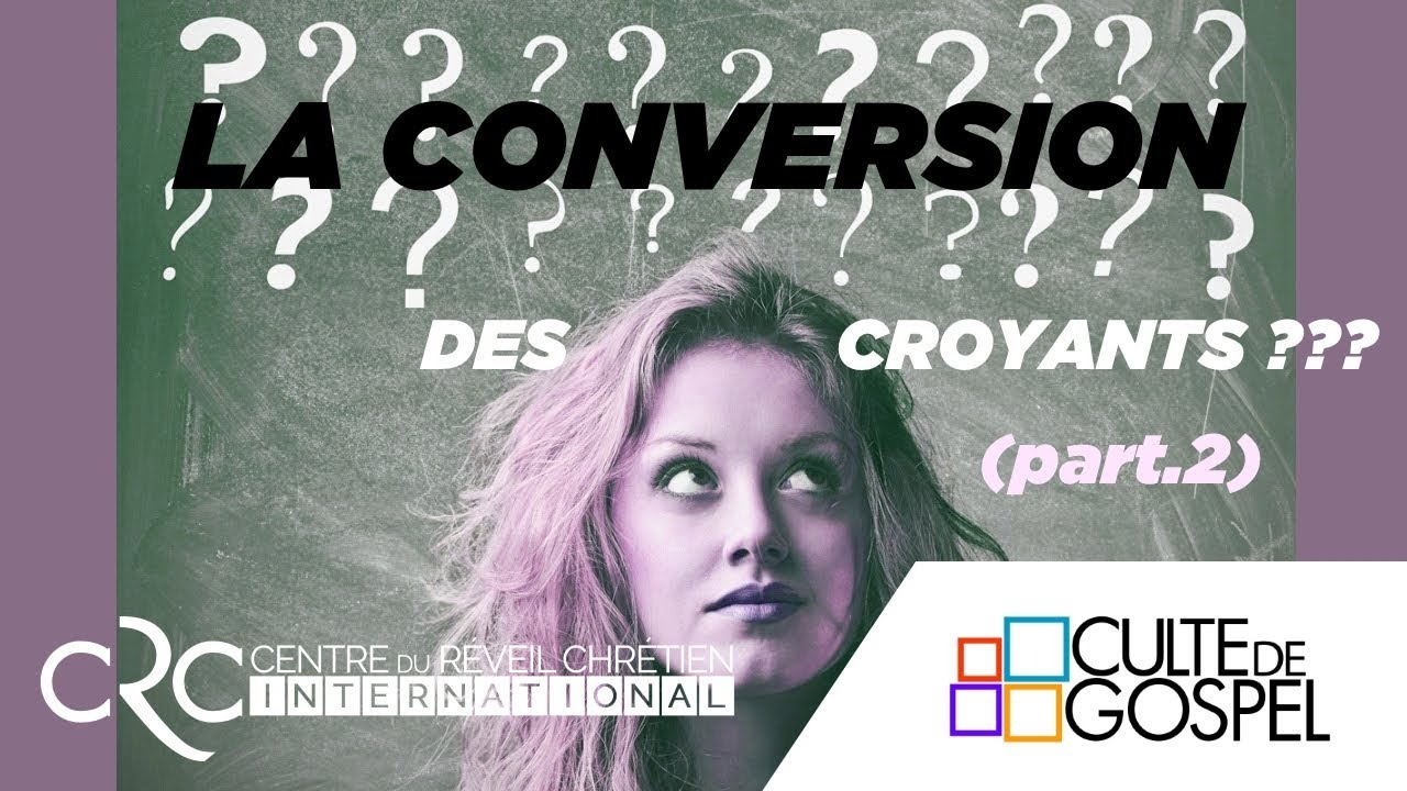 """La conversion des croyants"" (2ème Partie) Pst. David Goma"