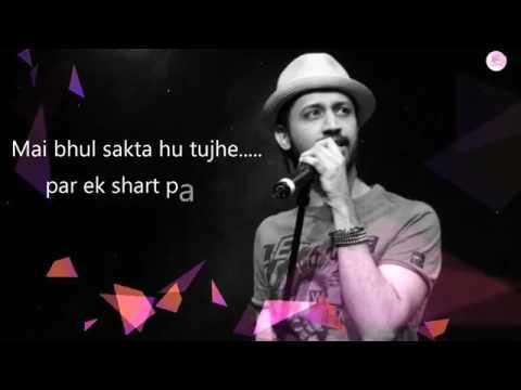 Main bhul sakta hu tujhe|Atif aslam|NewBest song|2017