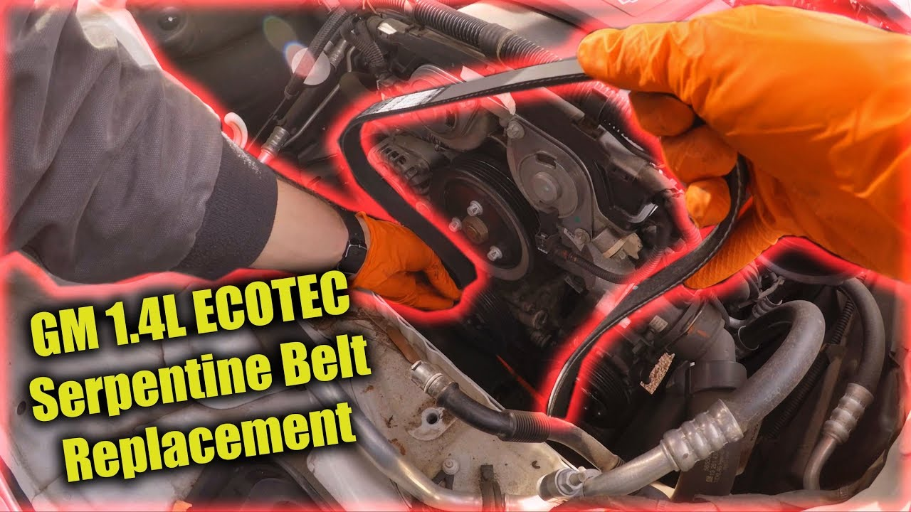Gm 1 4l Ecotec Serpentine Belt Replacement Youtube