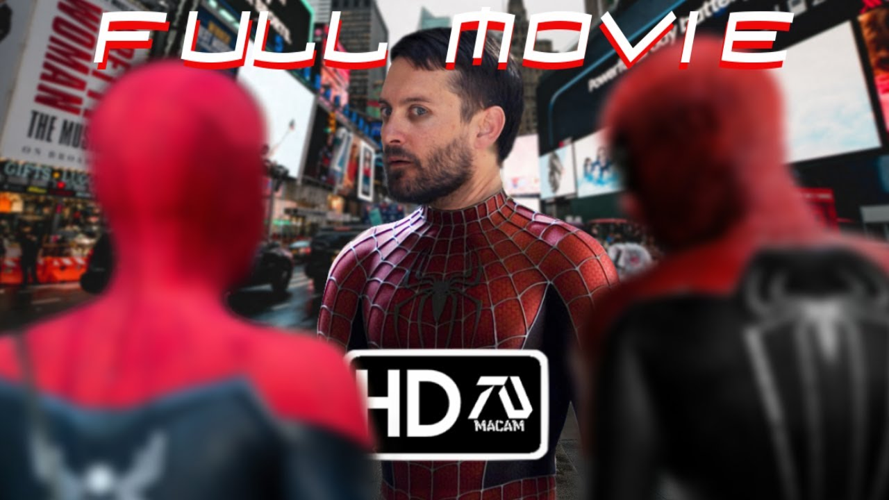 Download SPIDER-MAN 4: SPIDER-VERSE (FULL MOVIE) Tobey Maguire, Tom Holland, Andrew Garfield (Fan Made)