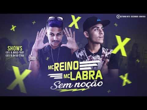 MC REINO & MC LABRA   SEM NOÇÃO   MÚSICA NOVA
