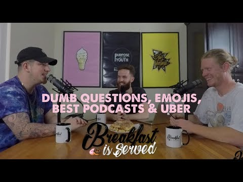 Dumb Questions, Emojis, Best Podcasts & Uber | Ep: 04 | Breakfast is Served
