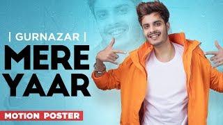 Gurnazar Mere Yaar Motion Poster Ft Nirmaan Harry Verma Latest Teasers 2019