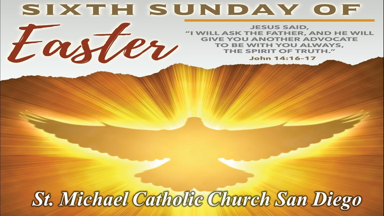 6th SUNDAY OF EASTER MASS
