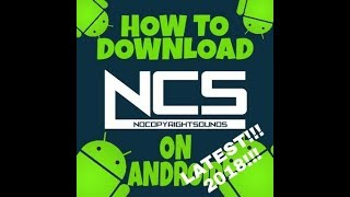 how-to-download-ncs-music-on-android-no-pc-2018