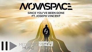 Repeat youtube video Novaspace feat Joseph Vincent - Since You've Been Gone (Markus Schulz Radio Remix)