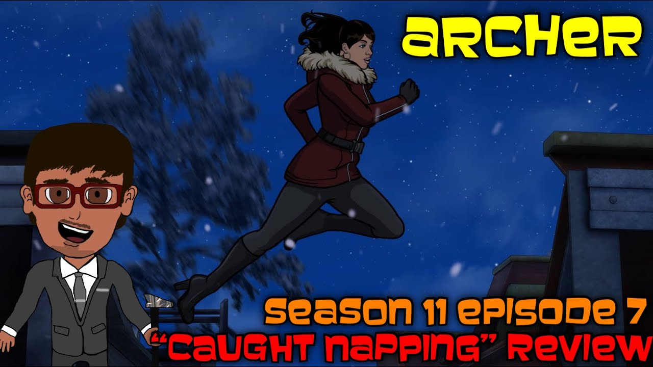 Download Archer Season 11 Episode 7 Caught Napping Review
