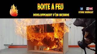 BOITE A FEU  // développement d'un incendie et extinction