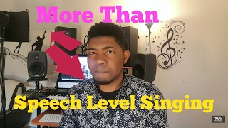 SPEECH LEVEL SINGING LESSONS| GREAT SINGING IS MORE THAN THAT- How to Effectively Use it
