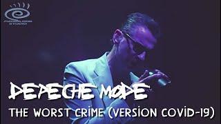 Depeche Mode - The Worst Crime | Special Coronavirus (COVID-19) + Subtitles 22 Languages [1080p ᴴᴰ]