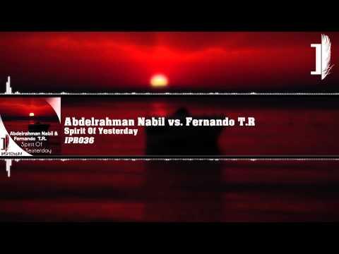 Abdelrahman Nabil Vs. Fernando T.R - Spirit Of Yesterday [IPR036]