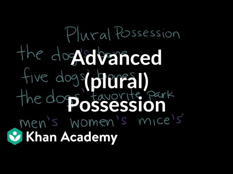 Advanced (plural) Possession | The Apostrophe | Punctuation | Khan Academy