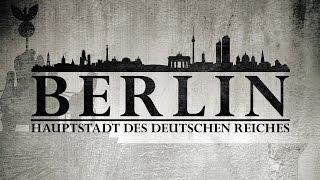 Berlin - Hauptstadt des deutschen Reiches (2007) [Dokumentation] Film (deutsch)