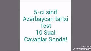 Azərbaycan tarixi 5-ci sinif Test 10 Sual