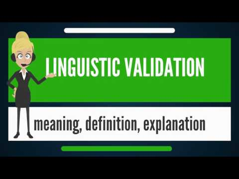 What is LINGUISTIC VALIDATION? What is LINGUISTIC VALIDATION mean? LINGUISTIC VALIDATION meaning