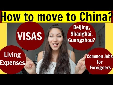 HOW TO MOVE TO CHINA?  | Common Jobs for foreigners, Visas, Top Cities?