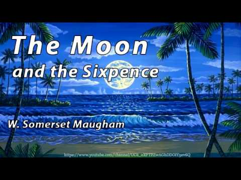 The Moon and the Sixpence [Full Audiobook] by W. Somerset Maugham