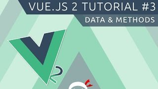 Vue JS 2 Tutorial #3 - Data & Methods