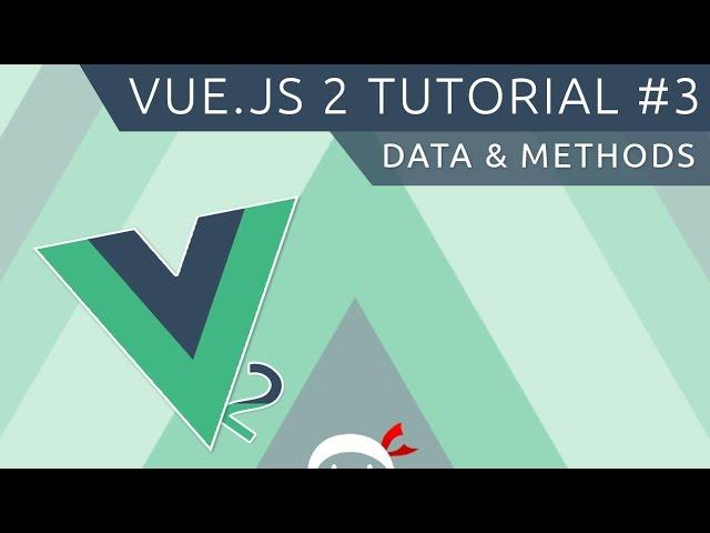 Vue JS 2 Tutorial #3 - Data & Methods