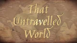 That Untravelled World Trailer