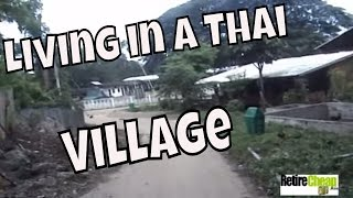 Thailand -- Getting Out of the City and Living in a Village