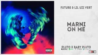 "Future & Lil Uzi Vert - ""Marni On Me"" (Pluto x Baby Pluto)"