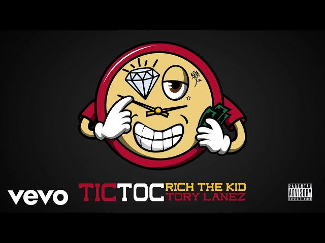 Rich The Kid - Tic Toc (with Tory Lanez) [Audio]