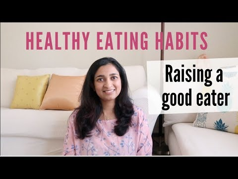 Healthy eating habits for kids Raising a good eater