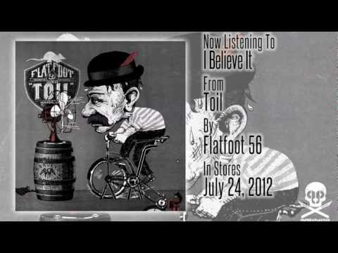 "Flatfoot 56  - ""Toil"" - I Believe It"
