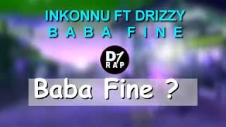 Inkonnu ft. Drizzy - Baba Fine ? (Lyrics Video)