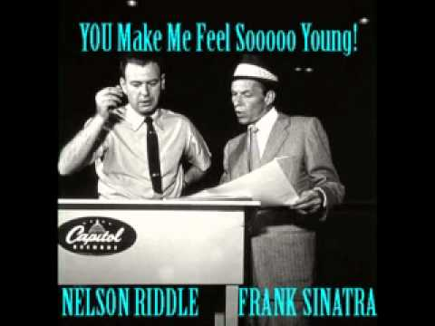 NELSON RIDDLE & FRANK SINATRA - You Make Me Feel So Young