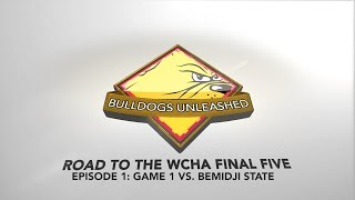 College Hockey All-Access: Bulldogs Unleashed - Game 1 vs. Bemidji State