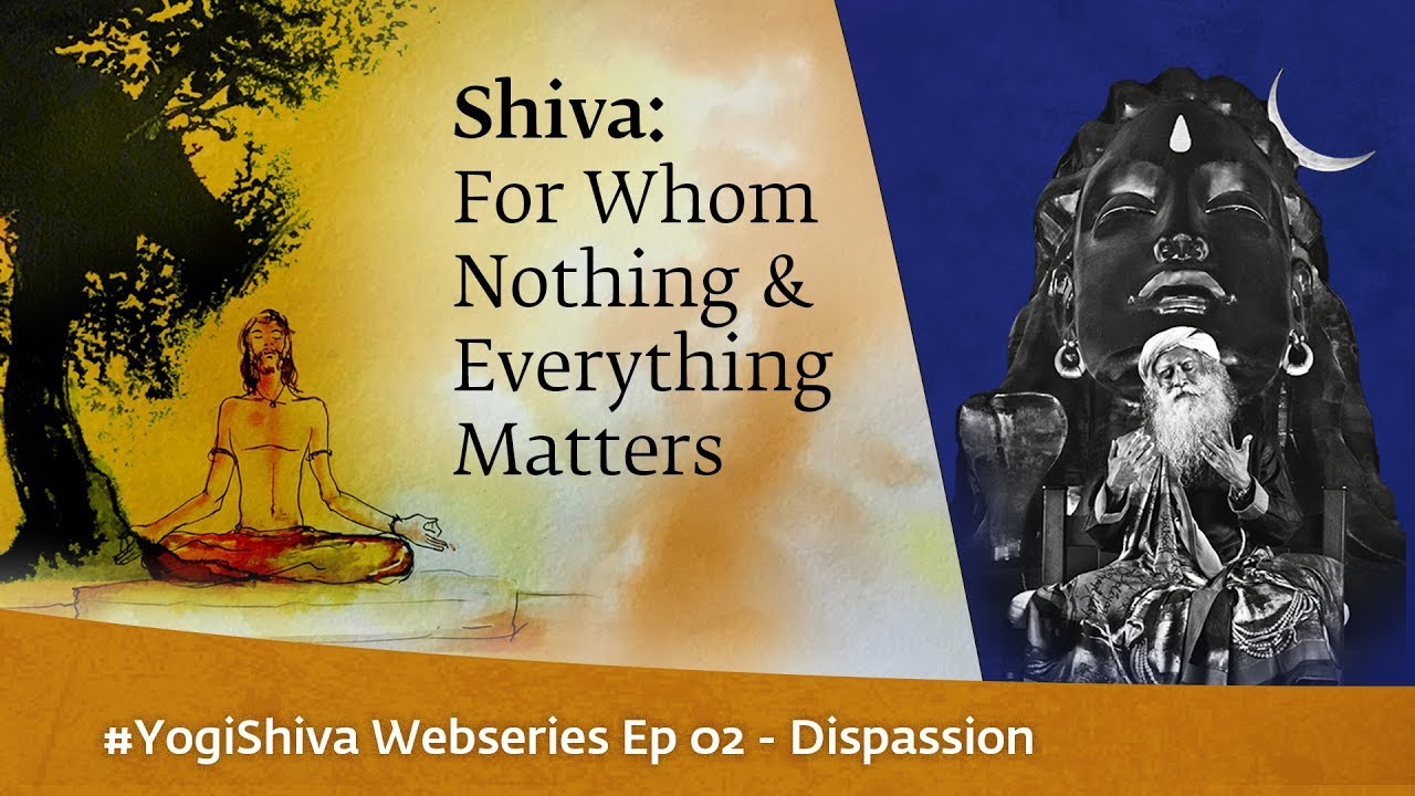 Shiva : For Whom Nothing Matters & Everything Matters