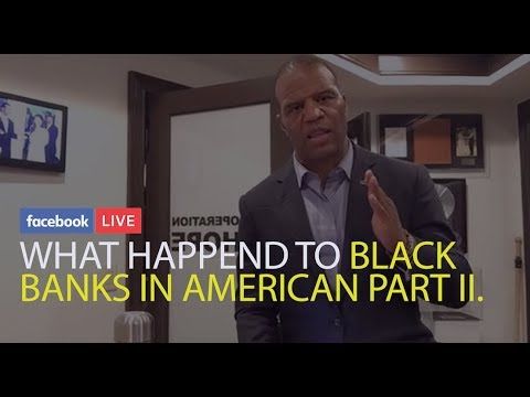 WHAT HAPPENED TO BLACK BANKS IN AMERICA  PART II