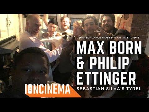 s: Phillip Ettinger & Max Born  Sebastián Silva's TYREL